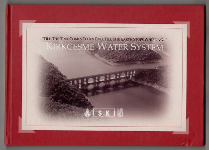 """Kirkcesme water systems : """"till the time comes the end, till the earth stops whirling ... """""""