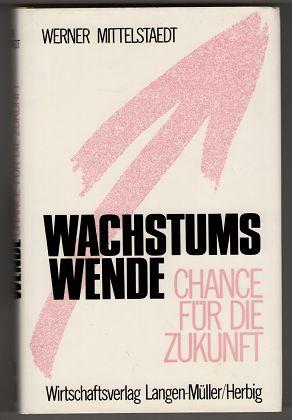 Mittelstaedt, Werner: Wachstumswende : Chance für die Zukunft.