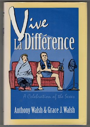 Vive La Difference: A Celebration of the Sexes (New Concepts in Human Sexuality).