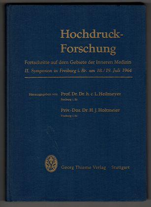 Hochdruckforschung : Forschritte auf dem Gebiete der inneren Medizin ; 2. Symposion in Freiburg i. Br. am 18. u. 19. Juli 1964.