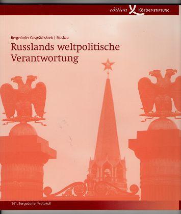 Müller-Härlin, Bernhard [Red.]: Russlands weltpolitische Verantwortung : 24. - 26. Oktober 2008, Moskau. 141. Bergedorfer Gesprächskreis.