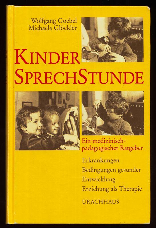 Kinder-Sprechstunde : Ein medizinisch-pädagogischer Ratgeber. Erkrankungen, Bedingungen gesunder Entwicklung, Erziehung als Therapie. 12. Aufl.,