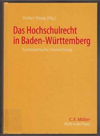 Das Hochschulrecht in Baden-Württemberg. Systematische Darstellung. Recht in der Praxis.