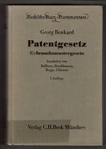 Benkard, Georg und Werner Ballhaus [Bearb.]: Patentgesetz, Gebrauchsmustergesetz. Kurzkommentar. Beck'sche Kurz-Kommentare Band 4. 7., völlig neu bearb. Aufl.,