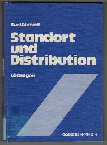 Entscheidungsfälle aus der Unternehmungspraxis. Band 3 : Standort und Distribution : Lösungen.