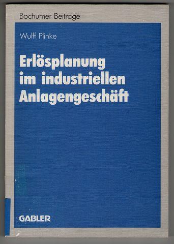 Erlösplanung im industriellen Anlagengeschäft. Bochumer Beiträge zur Unternehmensführung und Unternehmensforschung, Bd. 28.