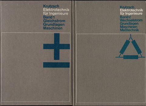 Elektrotechnik für Ingenieure. Band 1: Gleichstrom, Grundlagen, Maschinen. Band 2: Wechselstrom, Grundlagen, Maschinen Messtechnik. (2 Bände, vollständig)
