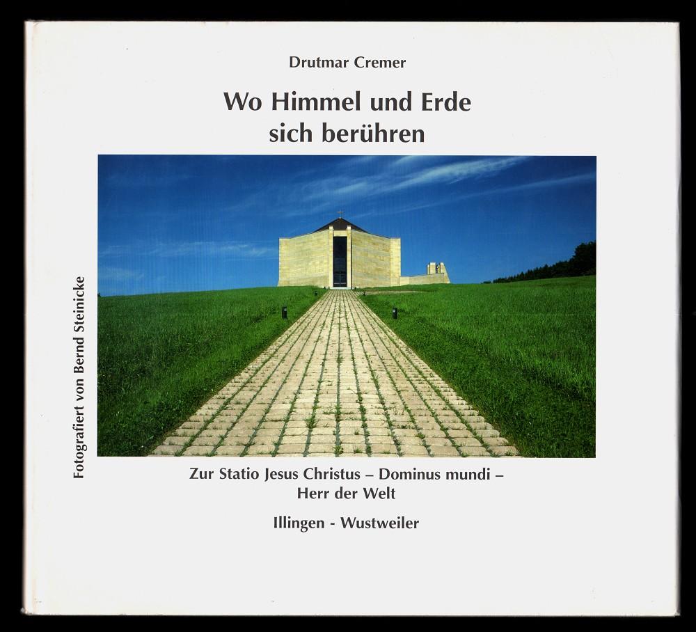 Wo Himmel und Erde sich berühren : Zur Statio Jesus Christus - Dominus mundi - Herr der Welt. 2. erweit., Aufl.,