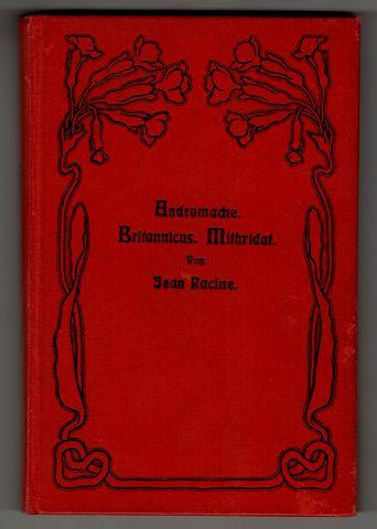 Andromache - Britannicus - Mithridat. J. Racines Werke Band 1. Collection Spemann 218.