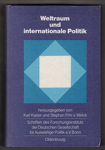 Weltraum und internationale Politik. Schriften des Forschungsinstituts der Deutschen Gesellschaft für Auswärtige Politik e.V. Bonn, Reihe: Internationale Politik und Wirtschaft ; Bd. 54.