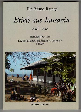 Runge, Bruno: Briefe aus Tansania 2002 - 2004