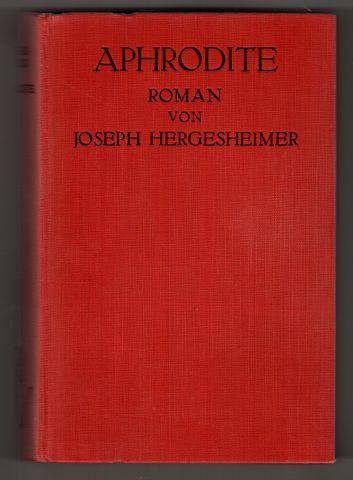 Hergesheimer, Joseph und Elsie McCalman: Aphrodite (Cyntherea) : Roman.