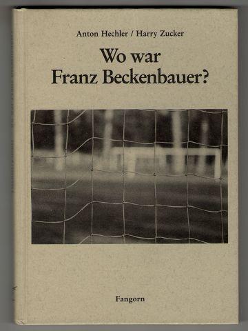 Wo war Franz Beckenbauer?
