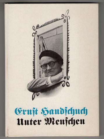 """Unter Menschen : Erzählungen und Beobachtungen / Ernst Handschuch. Aus der """"Frankfurter Zeitung"""" und dem """"Simplizissimus"""""""