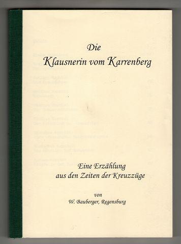 Die Klausnerin vom Karrenberg. Eine Erzählung aus den Zeiten der Kreuzzüge. 1. Neuaufl.,