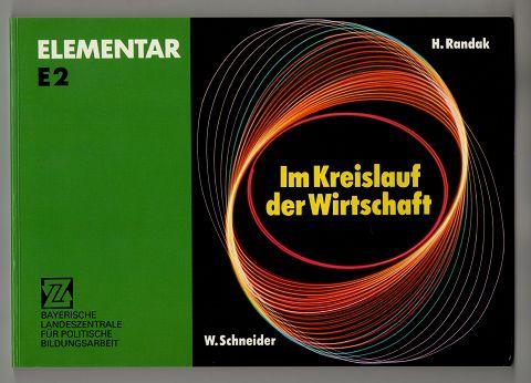 Im Kreislauf der Wirtschaft. Elementar E 2. Bayerische Landeszentrale für Politische Bildungsarbeit. 1. Aufl.,