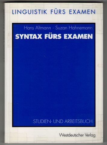 Syntax fürs Examen : Studien- und Arbeitsbuch. Linguistik fürs Examen Band 1.