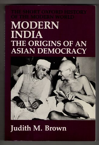 Modern India : The Origins of an Asian Democracy. The short Oxford history of the modern world. Reprint.,