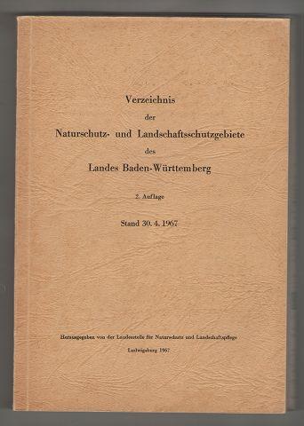 Verzeichnis der Naturschutz- und Landschaftsschutzgebiete des Landes Baden-Württemberg. 2. Aufl. Stand: 30.4.1967 ,