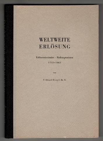 Weltweite Erlösung : Erlösermissionäre, Redemptoristen1732 - 1962.