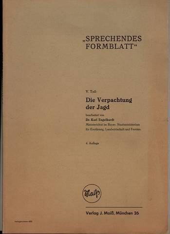 Engelhardt, Karl: Sprechendes Formblatt. V. Teil: Die Verpachtung der Jagd. (Teil 5) 4. Aufl.,