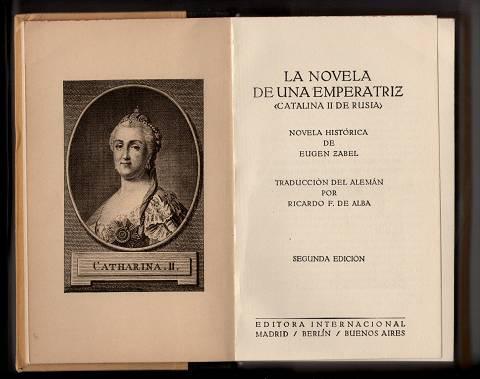 La novela de una emperatriz (Catalina II de Rusia) : Novela historica. Secunda Edicion, 2. ed.,