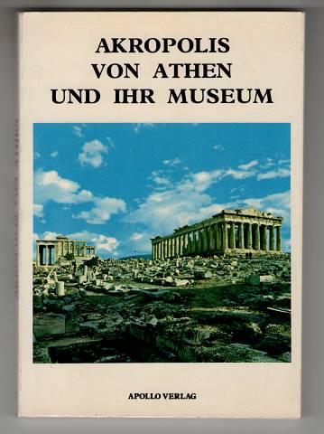 Akropolis von Athen und ihr Museum.