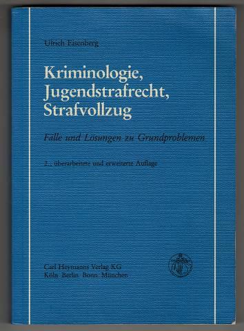 Kriminologie, Jugendstrafrecht, Strafvollzug : Fälle und Lösungen zu Grundproblemen. 2., überarb. u. erw. Aufl.,