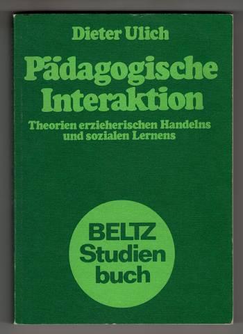 Pädagogische Interaktion : Theorien erzieherischen Handelns und sozialen Lernens. Beltz-Studienbuch 107.