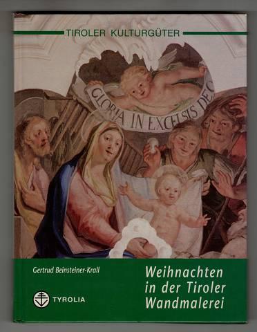 Weihnachten in der Tiroler Wandmalerei. Tiroler Kulturgüter.