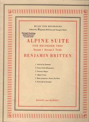 Alpine Suite For Recorder Trio. Descant 1, Descant 2, Treble. Music for Recorders / by Benjamin Britten.