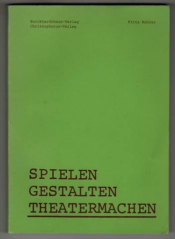 Spielen, Gestalten, Theatermachen. 2. Aufl.,