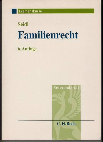 Familienrecht einschließlich Verfahrensrecht in Familiensachen : Examenskurs für Rechtsrefendare und Nachschlageband für die Praxis. 6., völlig überarb. Aufl.,