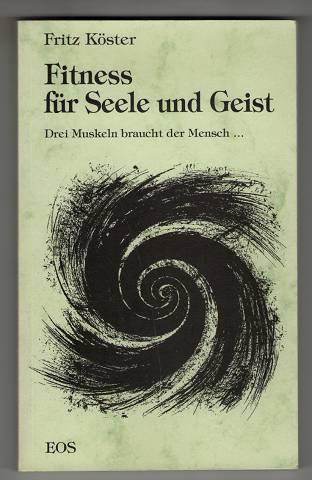 Fitness für Seele und Geist : Drei Muskeln braucht der Mensch ...