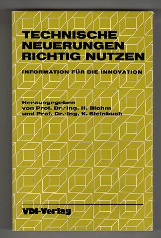 Technische Neuerungen richtig nutzen : Information für die Innovation.