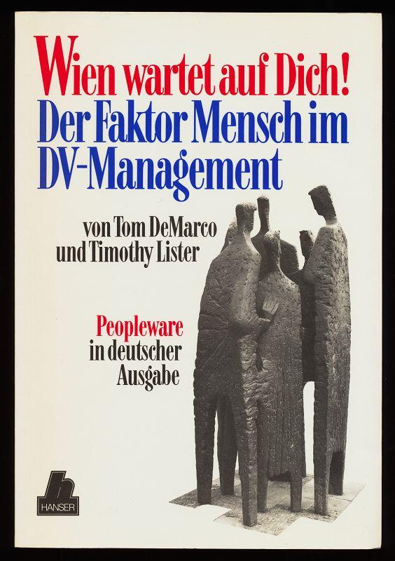 Wien wartet auf Dich! Der Faktor Mensch im DV-Management.