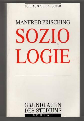 Soziologie : Themen - Theorien - Perspektiven. Böhlau-Studienbücher : Grundlagen des Studiums. 2., überarb. Aufl.,