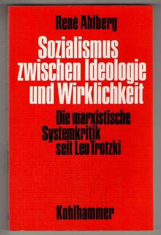 Sozialismus zwischen Ideologie und Wirklichkeit : Die marxistische Systemkritik seit Leo Trotzki.