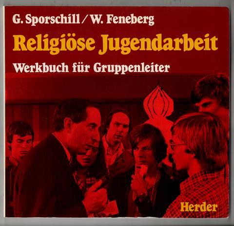 Religiöse Jugendarbeit : Werkbuch für Gruppenleiter.