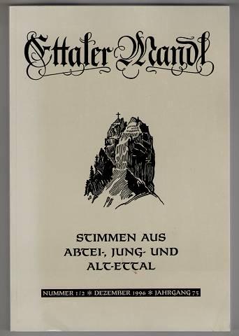 Ettaler Mandl : Stimmen aus Abtei, Jung- und Altettal. Nr. 1/2, Dezember 1996, Jahrgang 75.