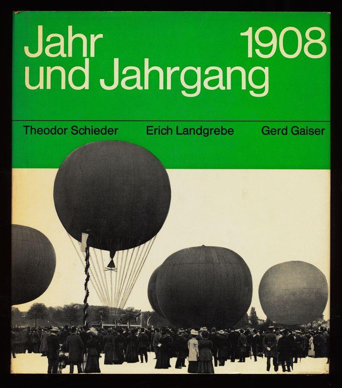 Schieder, Theodor, Erich Landgrebe und Gerd Gaise: Jahr und Jahrgang 1908.