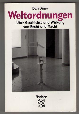 Weltordnungen : Über Geschichte und Wirkung von Recht und Macht. Orig.-Ausg.