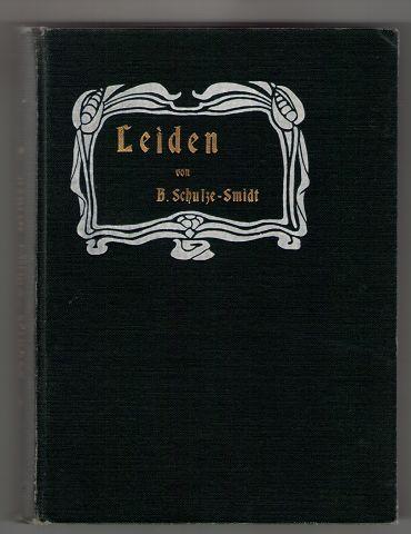 Schulze-Smidt, Bernhardine: Leiden : Blätter aus einem Lebensbuche / von B. Schulze-Smidt.