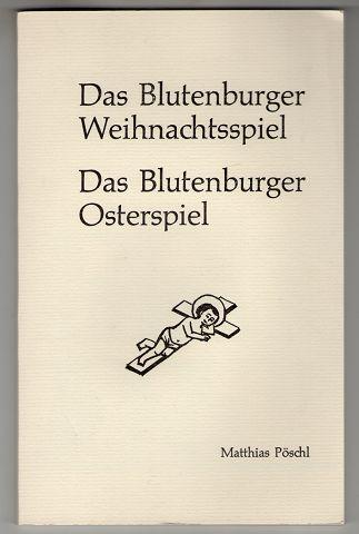 Das Blutenburger Weihnachtsspiel. Das Blutenburger Osterspiel. 1. Aufl.,