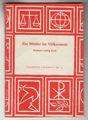 Ein Mittler im Völkerstreit : Stephan Ludwig Roth. Claudius-Leseheft Nr. 10.