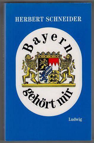 Bayern gehört mir : Ein Brevier für aufrechte Südstaatler.