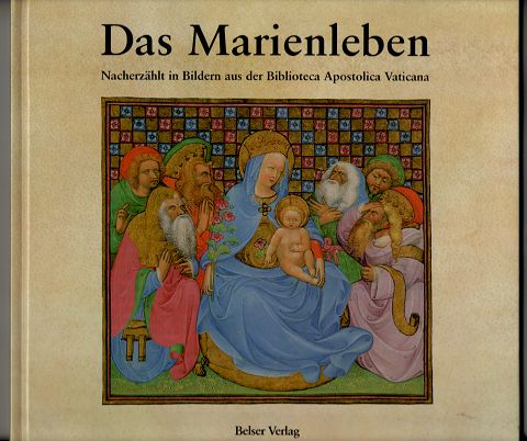 Das Marienleben : Nacherzählt in Bildern aus der Biblioteca Apostolica Vaticana.