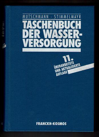 Taschenbuch der Wasserversorgung : [mit 300 Tabellen]. 11., überarb. und aktualisierte Aufl. / bearb. von Jürgen Bauer ...