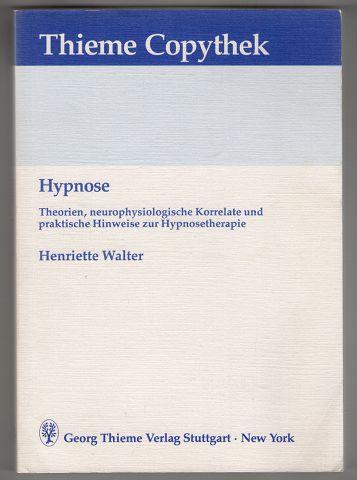 Hypnose : Theorien, neurophysiologische Korrelate und praktische Hinweise zur Hypnosetherapie. Thieme-Copythek.