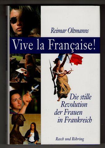 Vive la Francaise! Die stille Revolution der Frauen in Frankreich.